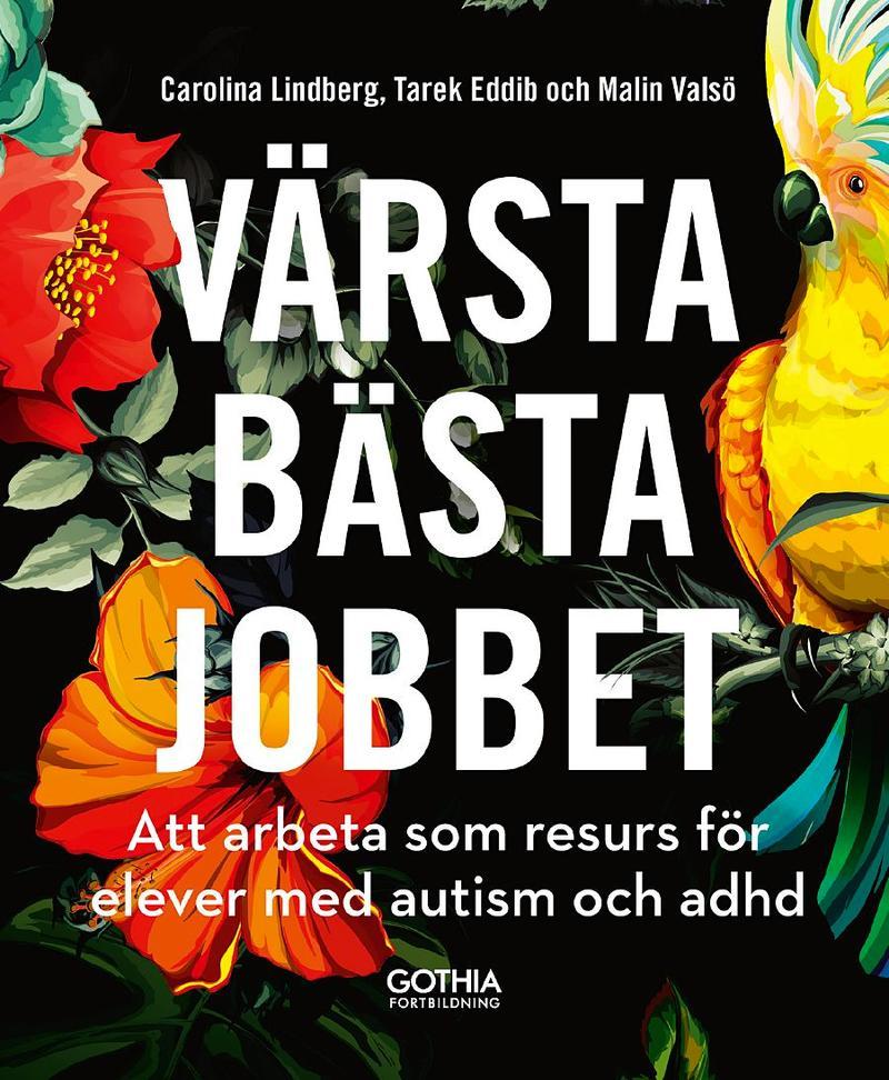 Bokomslag Värsta bästa jobbet: att arbeta som resurs för elever med autism och adhd